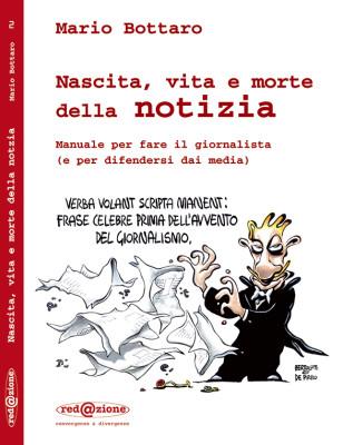 """Vignetta di copertina Bertolotti e De Pirro per il libro """"Nascita, vita e morte della notizia"""" di Mario Bottaro Red@zione Editore"""