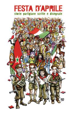 Copertina del libro Festa d'Aprile - Storie partigiane scritte e disegnate